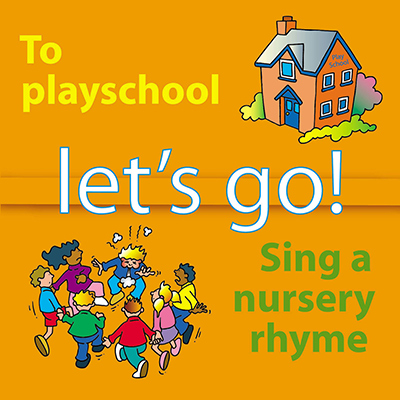 Let's Go To Playschool and Sing A Nursery Rhyme by Alison Carver