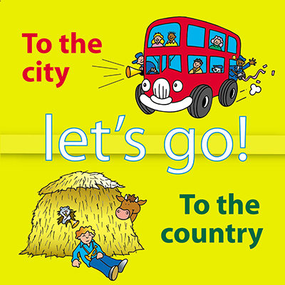 Let's Go To The City and To The Country by Alison Carver