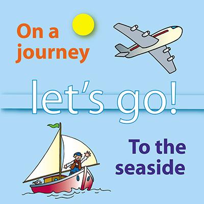 Let's Go On A Journey and To The Seaside by Alison Carver