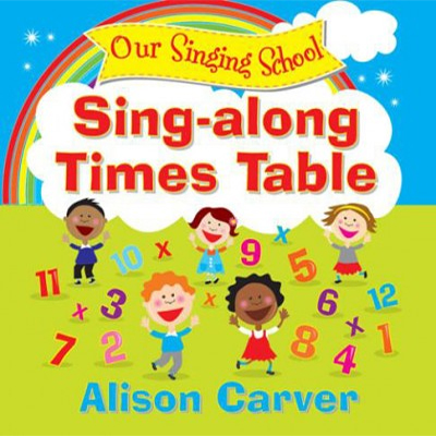 Sing-Along Times Table by Alison Carver
