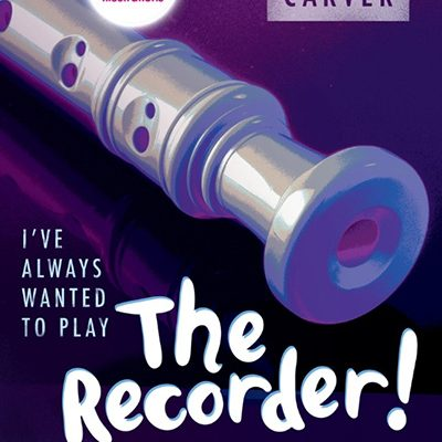 I've always wanted to play the recorder - Alison Carver